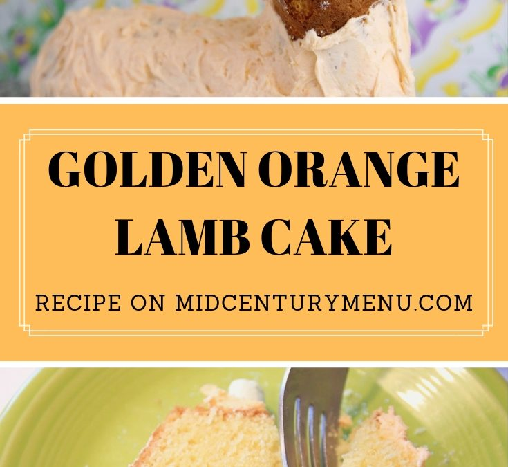 Golden Orange Lamb Cake–A Vintage Easter Recipe Test